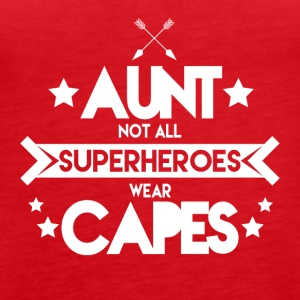 Aunt - Not all superheroes wear capes - Women's Premium Tank Top