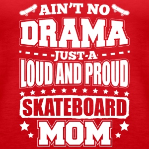 AINT NO DRAMA SKATEBOARD MOM - Tank top damski Premium