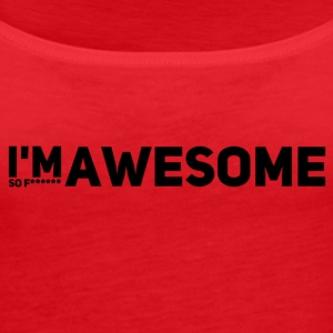 i'm so f * awesome - Women's Premium Tank Top