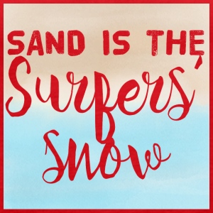 Surfer / Surfing: Sand is the Surfers' Snow - Women's Premium Tank Top