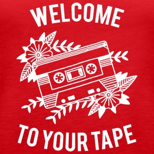 Welcome to your tape - Women's Premium Tank Top