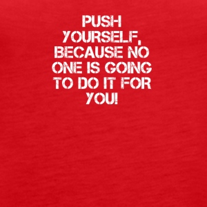 PUSH YOURSELF - Frauen Premium Tank Top