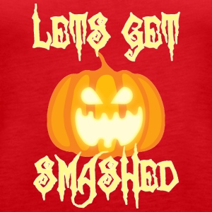 Halloween: Let's Get Smashed - Vrouwen Premium tank top
