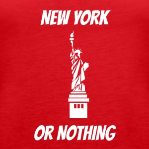 New York or nothing at all - Women's Premium Tank Top
