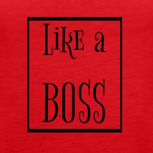 like a boss - Frauen Premium Tank Top