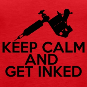 Tattoo / Tattoo: Keep Calm And Get Inked - Vrouwen Premium tank top