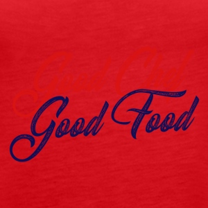 Koch / Chefkoch: Good Chef - Good Food - Frauen Premium Tank Top
