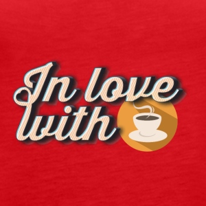 In love with coffee - Women's Premium Tank Top