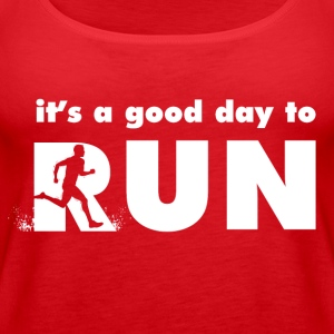 It's a good day to run - Women's Premium Tank Top