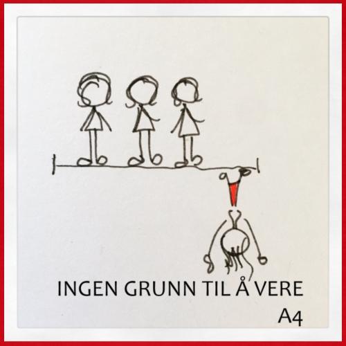 INGEN GRUNN TIL Å VERE A4 - Premium singlet for kvinner