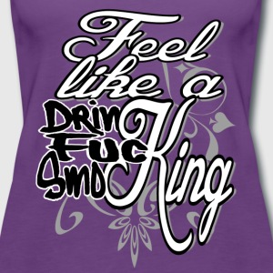 Feel like a King - Women's Premium Tank Top