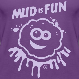 Mud is Fun - Women's Premium Tank Top