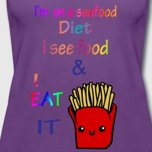I'm on a sea food diet. - Women's Premium Tank Top