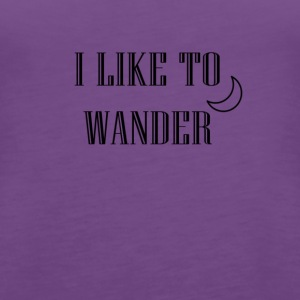 I like to wander - Frauen Premium Tank Top