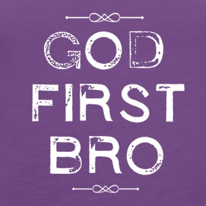 God First Bro - Religion - Women's Premium Tank Top