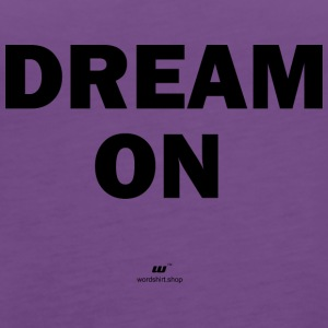 Dream on - Vrouwen Premium tank top