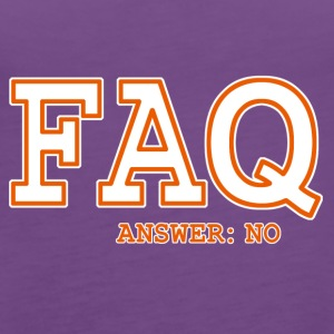 FAQ NO - Frauen Premium Tank Top