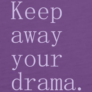 Keep away your drama - Débardeur Premium Femme
