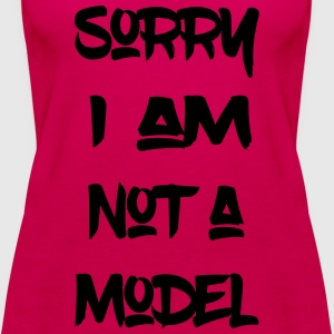 Sorry, I´m not a model - Frauen Premium Tank Top