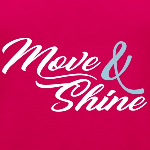 Move and Shine - Sportmotiv - Women's Premium Tank Top