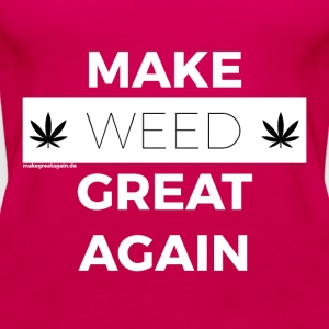 MAKE WEED GREAT AGAIN white - Women's Premium Tank Top