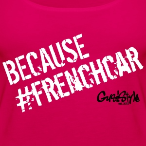 because #frenchcar by GusiStyle - Frauen Premium Tank Top