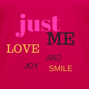 JUST ME, LOVE, JOY AND SMILE - Women's Premium Tank Top