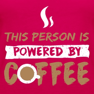 This Person is Powered by Coffee - Frauen Premium Tank Top