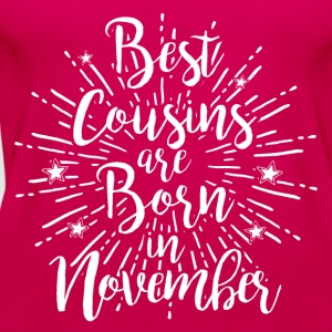 Best cousins ​​are born in November - Women's Premium Tank Top