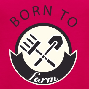 Farmer / Farmer / Farmer: Born To Farm. - Women's Premium Tank Top