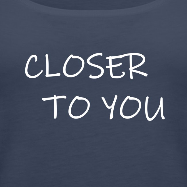 CLOSER TO YOU song title print