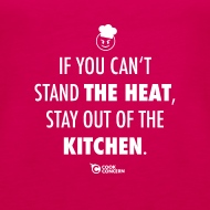 If you can t stand the heat