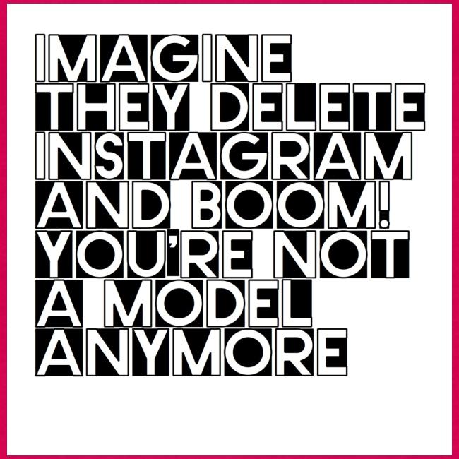 Imagine they delete instagram