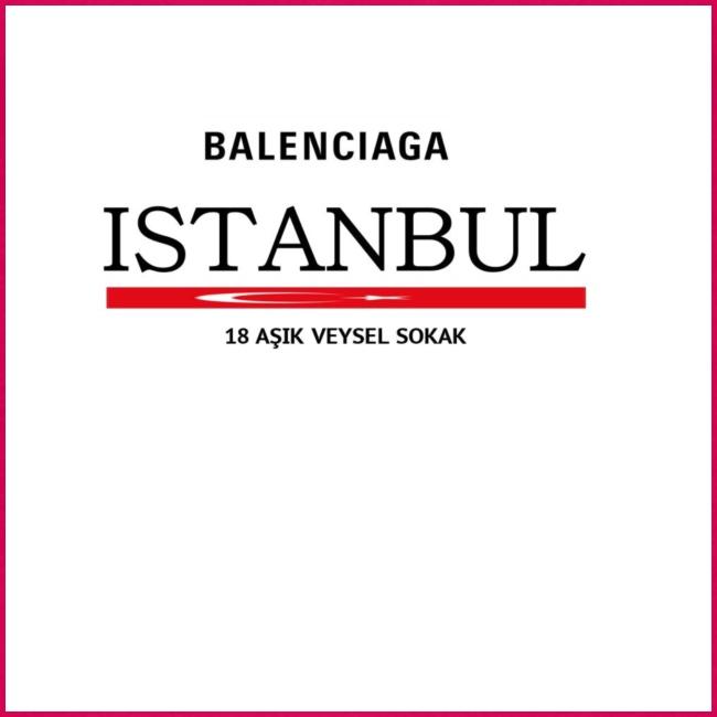 Balenciagga ISTANBUL