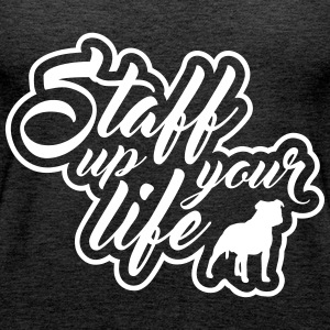 STAFF UP YOUR LIFE - American Staffordshire - Premium singlet for kvinner