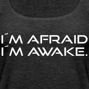 I'm afraid I'm awake. - Women's Premium Tank Top