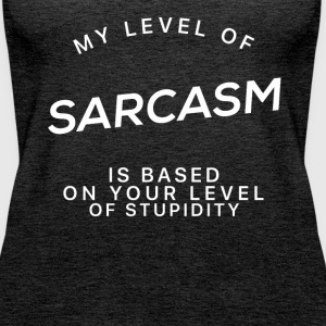 My Level Of Sarcasm - Sarcasm T-Shirt - Women's Premium Tank Top