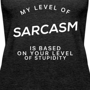 My Level Of Sarcasm - Sarkasmus T-Shirt - Frauen Premium Tank Top