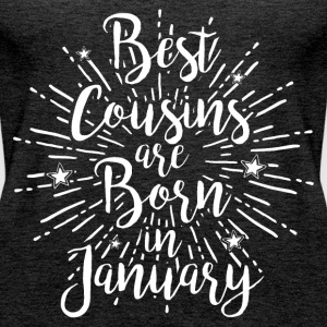 Best cousins ​​are born in January - Women's Premium Tank Top