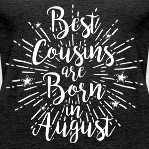 Best cousins ​​are born in August - Women's Premium Tank Top