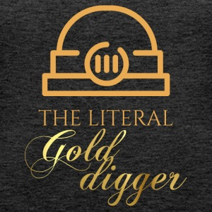 Mining: The literal Gold Digger - Women's Premium Tank Top