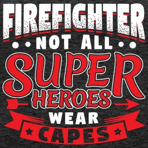 NOT ALL SUPERHEROES WEAR CAPES - FIREFIGHTER - Frauen Premium Tank Top