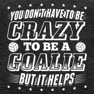 Handball YOU DONT HAVE TO BE CRAZY - Women's Premium Tank Top