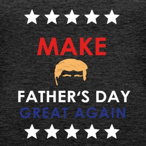 Make Father's Day Great Again! - Women's Premium Tank Top