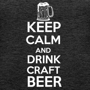 Keep calm and drink craft beer! - Women's Premium Tank Top