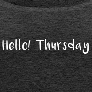 Hello Thursday - Women's Premium Tank Top