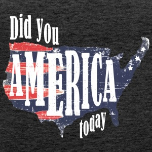 Did You America Today - Women's Premium Tank Top