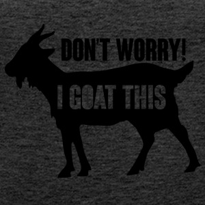 Farmer / Farmer / Farmer: Do not Worry! jeg Goat - Dame Premium tanktop