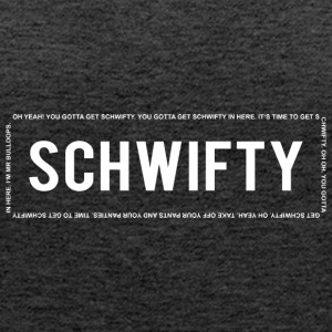 Schwifty - Women's Premium Tank Top