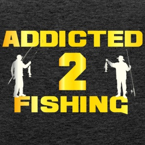 Addicted to fishing - Women's Premium Tank Top